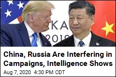 China, Russia Are Interfering in Campaign, Intelligence Shows