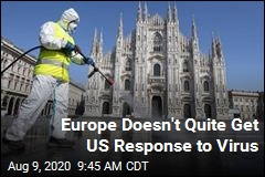Europe Doesn't Quite Get US Response to Virus
