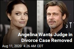 Angelina Wants Judge in Divorce Case Removed