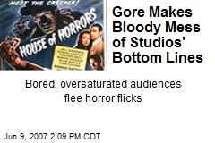 Gore Makes Bloody Mess of Studios' Bottom Lines