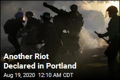 Another Riot Declared in Portland