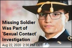 Missing Soldier Was Part of 'Sexual Contact' Investigation