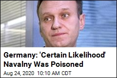 Germany: 'Certain Likelihood' Navalny Was Poisoned