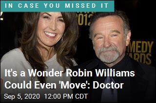 It's a Wonder Robin Williams Could Even 'Move': Doctor