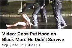 Police Put Hood on Black Man Killed by Asphyxiation