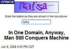 In One Domain, Anyway, Man Still Conquers Machine