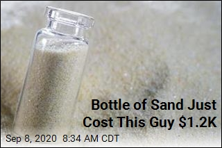 Bottle of Sand Just Cost This Guy $1.2K