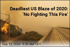 Deadliest US Blaze of 2020: 'No Fighting This Fire'