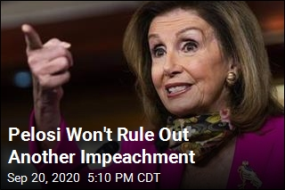 Pelosi Won't Rule Out Another Impeachment