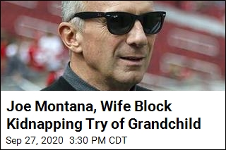 Joe Montana, Wife Block Kidnapping Try of Grandchild