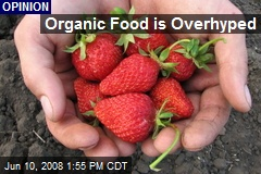 Organic Food is Overhyped