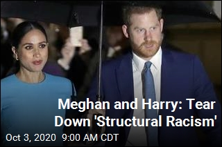 Meghan and Harry: Tear Down 'Structural Racism'