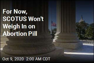 For Now, SCOTUS Won't Weigh In on Abortion Pill