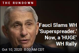 On Eve of WH Event, Fauci Calls Last One a 'Superspreader'