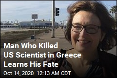 Man Who Killed US Scientist in Greece Gets Life