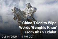 China Tried to Wipe Words 'Genghis Khan' From Khan Exhibit