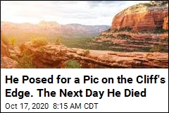 He Posed for a Pic on the Cliff's Edge. The Next Day He Died