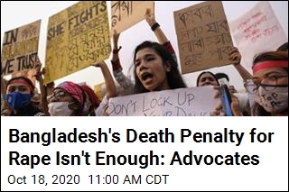 Bangladesh's Death Penalty for Rape Isn't Enough: Advocates