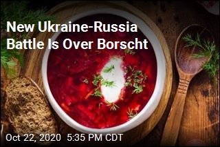 New Ukraine-Russia Battle Is Over Borscht