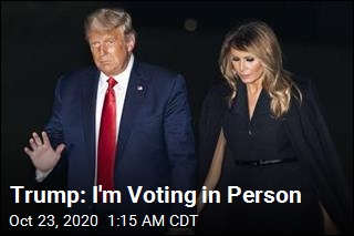 Trump: I'm Voting in Person