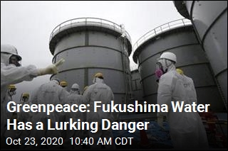Greenpeace: Fukushima Water Has a Lurking Danger