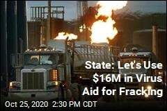 State: Let's Use $16M in Virus Aid for Fracking