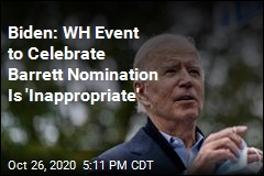 Biden: WH Event to Celebrate Barrett Nomination Is 'Inappropriate'