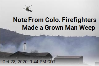 Note From Colo. Firefighters Made a Grown Man Weep