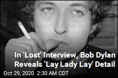Here's What Bob Dylan Intended for 'Lay Lady Lay'