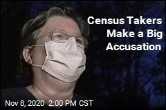 Census Takers: They Had Us Enter False Information