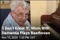 'I Don't Know It': Mom With Dementia Plays Beethoven