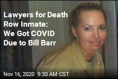 Lawyers for Death Row Inmate: We Got COVID Due to Bill Barr