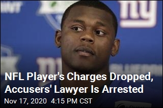 NFL Player's Charges Dropped, Accusers' Lawyer Is Arrested