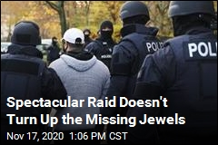 Spectacular Raid Doesn't Turn Up the Missing Jewels