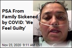 PSA From Family Sickened by COVID: 'We Feel Guilty'