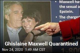 Ghislaine Maxwell Is Under Quarantine