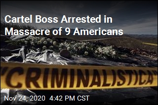 Cartel Boss Arrested in Massacre of 9 Americans