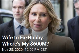 Wife to Ex-Hubby: Where's My $600M?