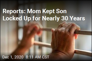 Reports: Mom Kept Son Locked Up for Nearly 30 Years