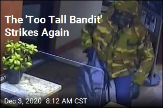 The 'Too Tall Bandit' Strikes Again