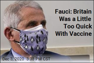 Fauci: UK 'Rushed' Vaccine Approval