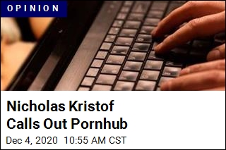 Nicholas Kristof: It's Time to Stand Up to Pornhub