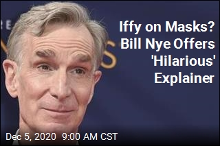 Iffy on Masks? Bill Nye Offers 'Hilarious' Explainer