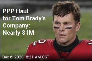 PPP Haul for Tom Brady's Company: Nearly $1M