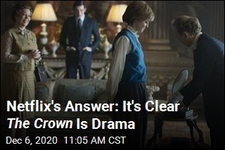 Netflix's Answer: It's Clear The Crown Is Drama