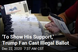 'To Show His Support,' Trump Fan Cast Illegal Ballot