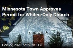 Minnesota Town Approves Permit for Whites-Only Church