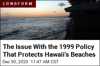 The Government Is Helping Hawaii's Beaches Disappear