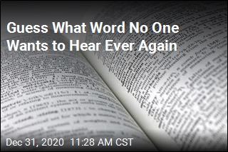 Guess What Word No One Wants to Hear Ever Again