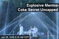 Explosive Mentos- Coke Secret Uncapped